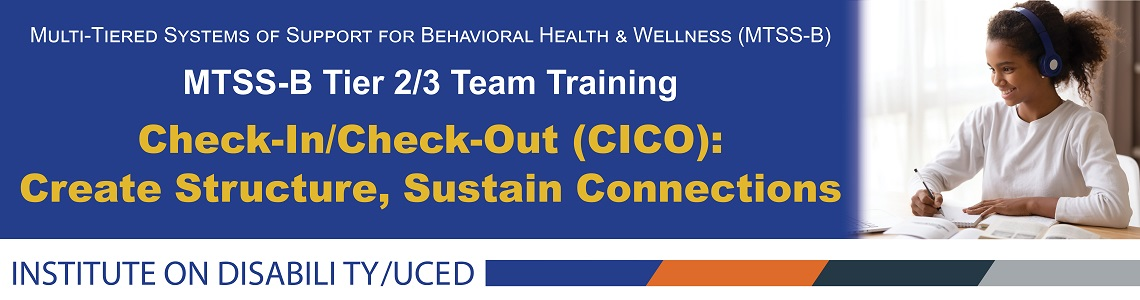 Check-In/Check-Out (CICO): Create Structure, Sustain Connections