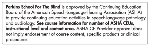 Perkins is Approved by ASHA to provide CEU's.