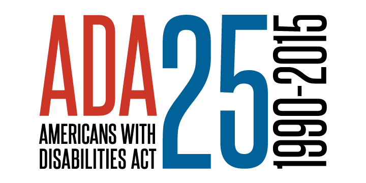 Americans with Disabilities Act (ADA) 25 1990-2015