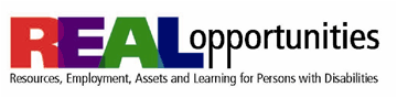 Real Opportunities - Resources, Employment, Assets and Learning for Persons with Disabilities